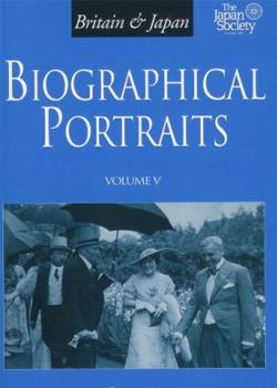 Britain and Japan: Biographical Portraits - Vol. V