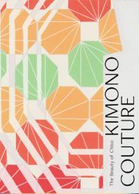Kimono Couture: The Beauty of Chiso