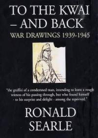 To The Kwai – And Back: War Drawings 1939-1945