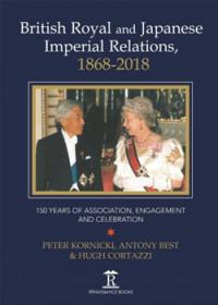 British Royal and Japanese Imperial Relations, 1868-2018