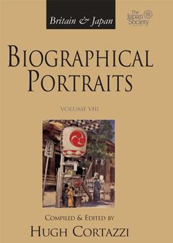 Britain and Japan: Biographical Portraits - Vol. VIII